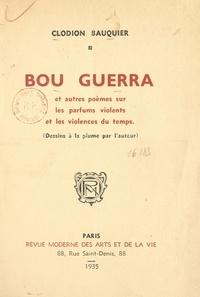 Clodion Bauquier - Bou Guerra - Et autres poèmes sur les parfums violents et les violences du temps. Dessins à la plume par l'auteur.