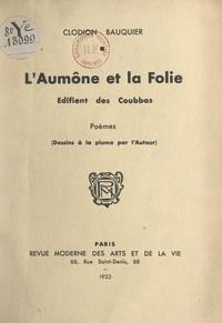 Clodion Bauquier - L'aumône et la folie édifient des coubbas - Édifient des Coubbas.