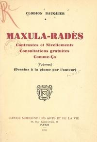 Clodion Bauquier - Maxula-Radès - Contrastes et nivellements. Consultations gratuites. Comme ça. (Dessins à la plume par l'auteur).