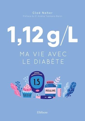 1,12 g/l. Ma vie avec le diabète