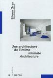 Cloé Pitiot - Eileen Gray - Une architecture de l'intime.