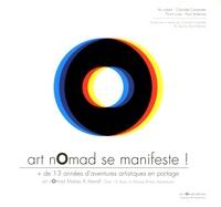 Clorinde Coranotto et Paul Ardenne - Art nomad se manifeste ! - + de 13 années d'aventures artistiques en partage.