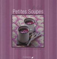 Clorophyl éditions - Petites soupes - 30 recettes classiques et inattendues.