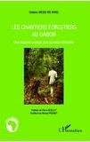 Clotaire Messi Me Nang - Les chantiers forestiers au Gabon - Une histoire sociale des ouvriers africains.