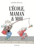 Clothilde Delacroix - L'école, maman & moi.