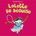 Clothilde Delacroix - Lolotte se déguise.