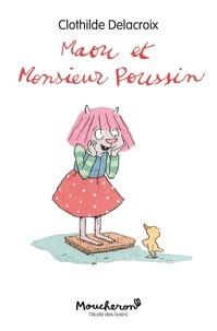 Clothilde Delacroix - Maou et Monsieur Poussin.