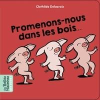 Clothilde Delacroix - Promenons-nous dans les bois....