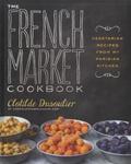Clothilde Dusoulier - The French Market Cookbook.