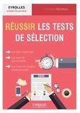 Clothilde Hanoteau - Réussir les tests de sélection - Tests d'intelligence, d'aptitude, de personnalité, mises en situation professionnelle.