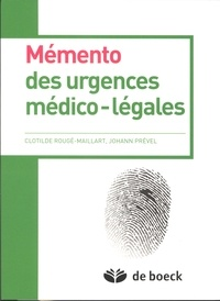 Clothilde Rougé-Maillart et Johann Prével - Mémento des urgences médico-légales.