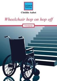 Clotilde Aubet - Wheelchair hop on hop off.