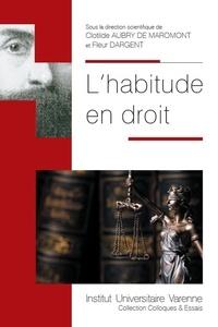 Clotilde Aubry de Maromont et Fleur Dargent - L'habitude en droit.