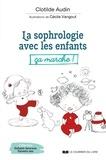 Clotilde Audin - La sophrologie avec les enfants, ça marche !.