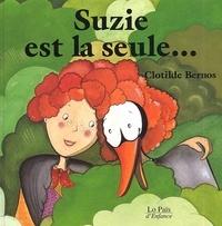 Clotilde Bernos - Suzie est la seule....