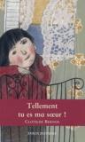 Clotilde Bernos - Tellement tu es ma soeur !.