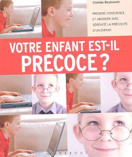 Clotilde Beylouneh - Mon enfant est-il précoce ?.