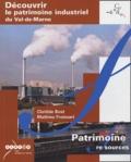 Clotilde Bost et Matthieu Froissart - Découvrir le patrimoine industriel du Val-de-Marne.