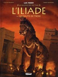 Clotilde Bruneau et Pierre Taranzano - L'Iliade Tome 3 : La chute de Troie.