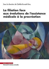 Clotilde Brunetti-Pons - Le droit à la filiation face aux évolutions de l'assistance médicale à la procréation.