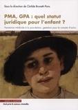 Clotilde Brunetti-Pons - PMA, GPA : quel statut juridique pour l'enfant ?.