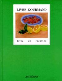 Clotilde Bue et Nathalie Gillard - Livre gourmand.
