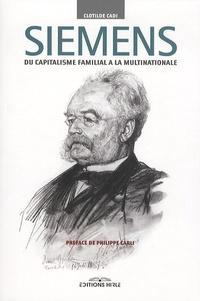 Clotilde Cadi - Siemens - Du capitalisme familial à la multinationale.