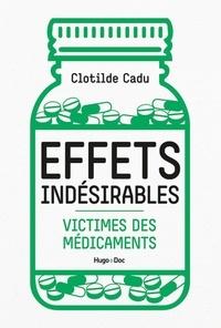 Clotilde Cadu - Effets indésirables - Victimes des médicaments.