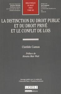La distinction du droit public et du droit privé et le conflit de lois - Clotilde Camus |