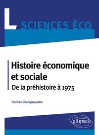 Clotilde Champeyrache - Histoire économique et sociale - De la préhistoire à 1975.