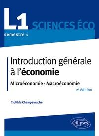 Clotilde Champeyrache - Introduction générale à l'économie - Microéconomie, macroéconomie.
