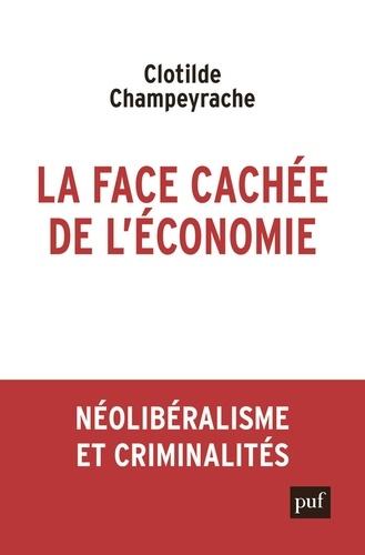 La face cachée de l'économie. Néolibéralisme et criminalités