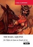 Clotilde d' Albepierre - Michael Aquino - De l'Eglise de Satan au Temple de Seth.