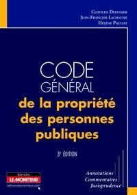 Clotilde Deffigier et Jean-François Lachaume - Code général de la propriété des personnes publiques.