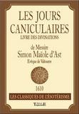 Clotilde Duroux - Les jours caniculaires - Livre des divinations de Messire Simon Maïole d'Ast.