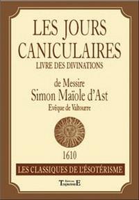 Les jours caniculaires - Livre des divinations de Messire Simon Maïole dAst.pdf
