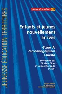 Clotilde Giner - Enfants et jeunes nouvellement arrivés - Guide de l'accompagnement éducatif.