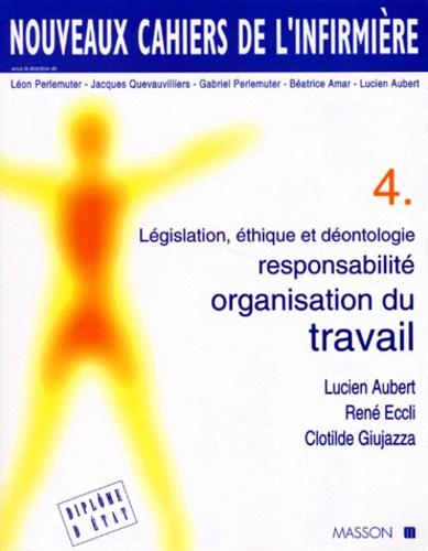 Clotilde Giujazza et Lucien Aubert - Législation, éthique et déontologie, responsabilité, organisation du travail.
