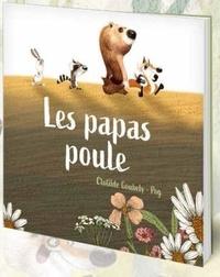 Clotilde Goubely et  Pog - Les Papa poules.