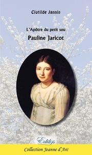 Clotilde Jannin - L'Apôtre du petit sou, Pauline Jaricot.