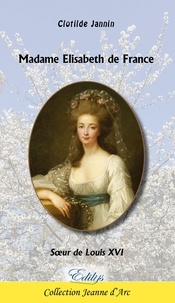 Clotilde Jannin - Madame Elisabeth de France - Sœur de Louis XVI.