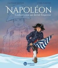 Clotilde Jannin et Cyril Flautat - Napoléon - L'enfant corse qui devint Empereur.