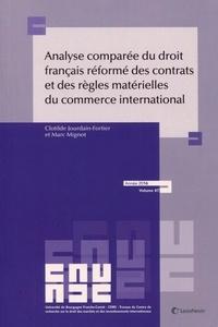 Clotilde Jourdain-Fortier et Marc Mignot - Analyse comparée du droit français réformé des contrats et des règles matérielles du commerce international.