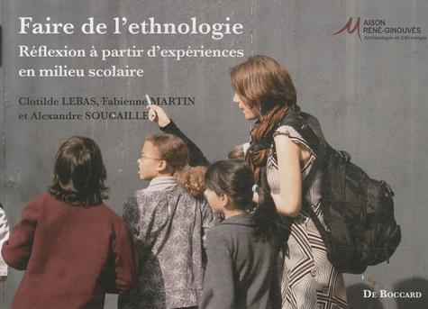 Clotilde Lebas et Fabienne Martin - Faire de l'ethnologie - Réflexion à partir d'expériences en milieu scolaire.