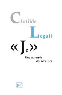 """Clotilde Leguil - """"Je"""" - Une traversée des identités."""