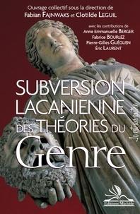 Clotilde Leguil et Fabian Fajnwaks - Subversion lacanienne des théories du genre.