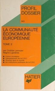 Clotilde Lennuier et Régine Lignières - La Communauté Économique Européenne (2) - L'union monétaire.