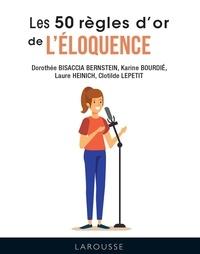 Clotilde Lepetit et Dorothée Bisaccia Bernstein - Les 50 règles d'or de l'éloquence.