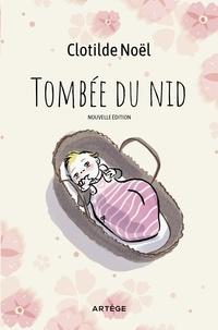 Clotilde Noël - Tombée du nid - Nouvelle édition.