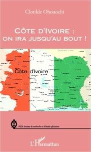 Clotilde Ohouochi - Côte d'Ivoire : on ira jusqu'au bout !.